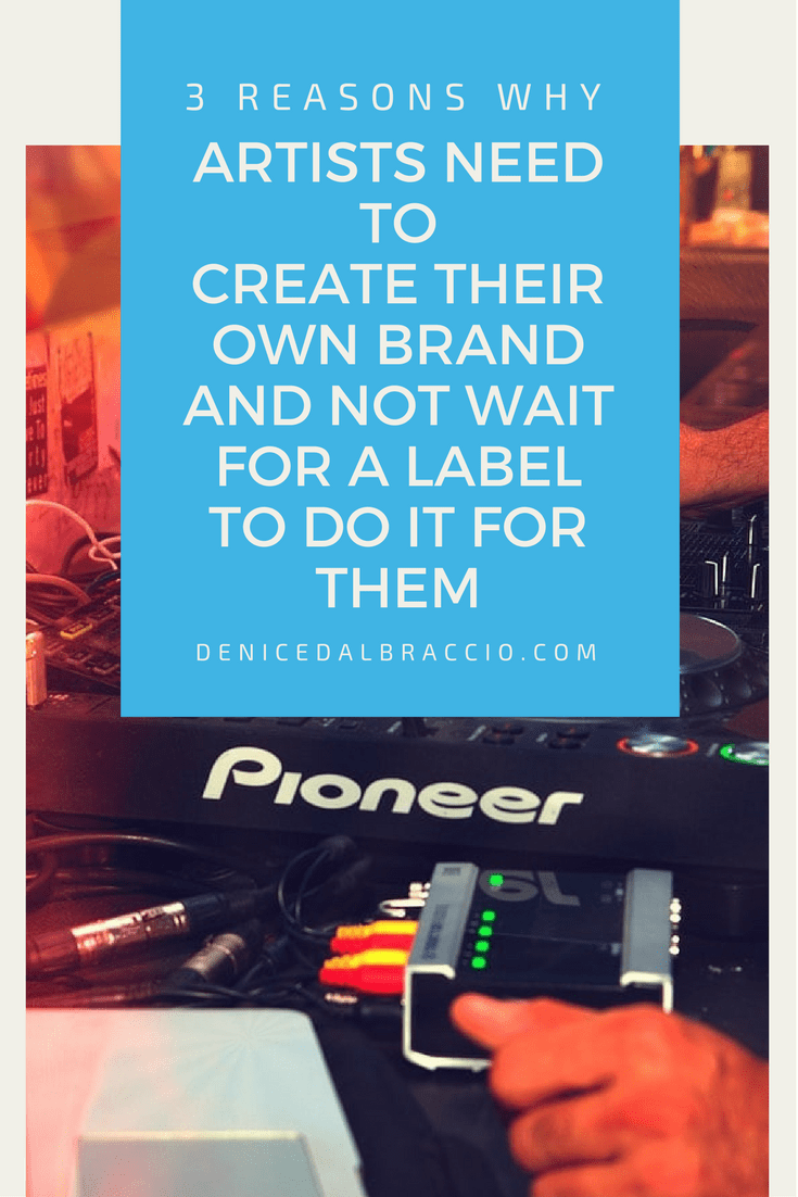 Artists Need To Create Their Own Brand And Not Wait For A Label To Do It For Them